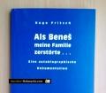 Als Benes meine Familie zerstörte. Von Hug Fritsch (2000)