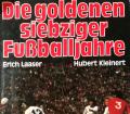 Die goldenen siebziger Fußballjahre. Von Erich Laaser (1981).