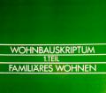 Wohnbauskriptum Teil 1. Von Reinhard Gieselmann (1976).