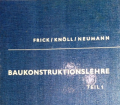 Baukonstruktionslehre. Von O. Frick (1967).