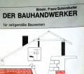 Der Bauhandwerker. Von Franz Schirnhofer (1988).