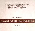 Praktische Baustatik 1. Von C. Schreyer (1944).