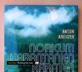 Noricum, Karantanien, Kärnten. Große Geschichte eines kleinen Landes. Von Anton Kreuzer (1981)