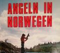 Angeln in Norwegen. Von Julius Ytteborg (1971).