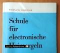Schule für electronische Heimorgeln. Von Wolfgang Schneider (1969)