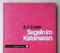 Segeln im Katamaran. Von Edward F. Cotter (1966)