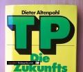 TP. Die Zukunftsformel. Möglichkeiten und Grenzen der Technologie-Planung. Von Dieter Altenpohl (1975)