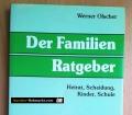 Der Familien Ratgeber. Heirat, Scheidung, Kinder, Schule. Von Werner Olscher (1988)