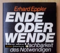Ende oder Wende. Von der Machbarkeit des Notwendigen. Von Erhard Eppler (1975)