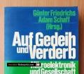 Auf Gedeih und Verderb. Mikroelektronik und Gesellschaft. Von Günter Friedrichs (1982)