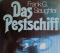 Das Pestschiff. Von Frank G. Slaughter (1978).