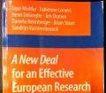 A new deal for an effective European Research Policy. Von Ugur Muldur et al. (2010).