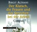 Der Klatsch, die Frauen und das Sprechen bei der Arbeit. Von Birgit Althans (2000)