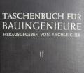 Das Taschenbuch für Bauingenieure. Von F. Schleicher (1955).