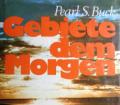 Gebiete dem Morgen. Von Pearl S. Buck (1958).