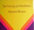 Die Führung zur Meditation. Von Klemens Tilmann (1971).