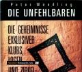 Die Unfehlbaren. Die Geheimnsise exklusiver Klubs, Logen und Zirkel. Von Peter Wendling (1991).