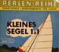 Kleines Segel 1x1. Von Rudolf Bajer (1966).