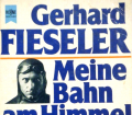 Meine Bahn am Himmel. Von Gerhard Fieseler (1982).