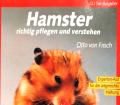 Hamster richtig pflegen und verstehen. Von Otto von Frisch (1991).