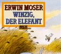 Winzig, der Elefant. Von Erwin Moser (1999).