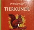 Tierkunde. Band 1 Wirbeltiere, Teil 1 Säugetiere. Von Walter Wüst (1968).