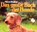 Das große Buch der Hunde. Von Horst Bielfeld (1992).