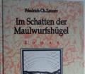 IM SCHATTEN DER MAULWURFSHÜGEL von Friedrich Cr. Zauner (1992) Das Ende der Ewigkeit Band 1