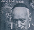 KARDINAL MINDSZENTY  Ein Bekenner und Märtyrer unserer Zeit von Jozsef Közi Horvath