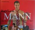 Kultbuch MANN von Friedrich Lang alles was Männer ausmacht von A wie Anzug bis Z wie Zigarette...