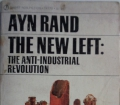 THE NEW LEFT the Anti-Industrial Revolution  from Ayn Rand (1971)