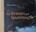 Das Einhorn auf Spurensuche(1013) eine Reise in die Zukunft-und ein mitreißendes Abenteuer rund um das Thema Umwelt. v. Traudi Reich