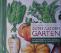 GUTES AUS DEM GARTEN (2012) Alte Gemüsesorten neu entdeckt. v. Fred Neuner u. Michaela Landwehr