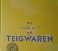 TEIGWAREN das große Buch(2011) das must- have-  Kochbuch für ihre Kuche