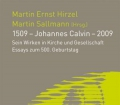 Martin-E-Sallmann-Hirzel+1509-Johannes-Calvin-2009-Sein-Wirken-in-Kirche-und-Gesellschaft-Essays-zum
