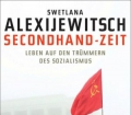 Swetlana-Alexijewitsch+Secondhand-Zeit-Leben-auf-den-Trümmern-des-Sozialismus