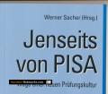 Jenseits von PISA. Wege einer neuen Prüfungskultur. Von Werner Sacher (2005).