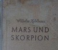 MARS UND SKORPION v. Willhelm Kohlhaas (1939) Historien-Roman um das Jahr 1600 über die Türkenkriege