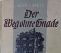 DER WEG OHNE GNADE v. Irene Cordes (1943) Roman über das Leben in Stalins Gefängnissen