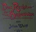 Das Recht der Hagestolze. Von Julius Wolff (1902).