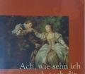 ACH WIE SEHN ICH MICH NACH DIR die schönsten Liebesgedichte von Goethe