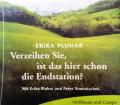 Verzeihen Sie, ist das hier schon die Endstation. Von Erika Pluhar (2005).