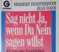 SAG NICHT JA WENN DU NEIN SAGEN WILLST v. Herbert Fensterheim u. Jan Baer