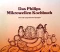 Das Philips Mikrowellen Kochbuch. Von Philips (1985).