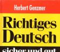 Richtiges Deutsch sicher und gut. Von Herbert Genzmer (1995).