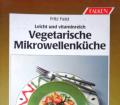 Vegetarische Mikrowellenküche. Von Fritz Faist (1989).