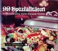 99 Spezialitäten. Ein Spaziergang durch Europas Küchen. Von Uschi Herbst