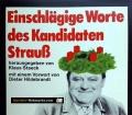 Einschlägige Worte des Kandidaten Strauß. Von Klaus Staeck (1985)