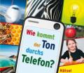 Tatjana-Alisch+Wie-kommt-der-Ton-durchs-Telefon-Rätsel-des-Alltags-für-Kinder-erklärt