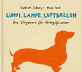 Gudrun-Schury+Lumpi-Lampe-Luftballon-Das-Dingebuch-für-Alltagsforscher